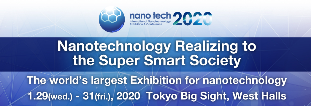 January 29(Wed.) - 31(Fri.), 2020 West / South Halls & Conference Towerreturns to Tokyo Big Sight in 2020